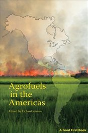Agrofuels in the Americas - Shattuck, Annie