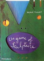 Game of Sculpture - Tullet, Herve