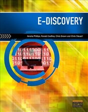 E-Discovery: An Introduction to Digital Evidence - Phillips, Amelia