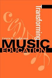 Transforming Music Education (Counterpoints: Music and Education) - Jorgensen, Estelle R.