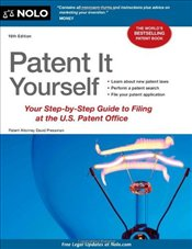 Patent It Yourself : Your Step-By-Step Guide to Filing at the U.S. Patent Office - Pressman, David