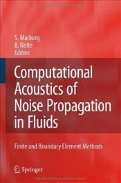 Computational Acoustics of Noise Propagation in Fluids 1E - Finite and Boundary Element Methods - Marburg, Steffen