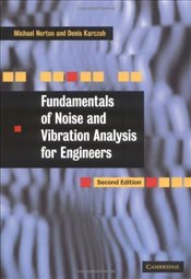 Fundamentals of Noise and Vibration Analysis for Engineers 2e - Norton, M. P.