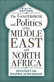 Government and Politics of the Middle East and North Africa 6e - Long, David E.