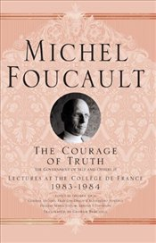 Courage of Truth - Foucault, Michel