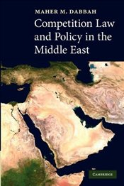 Competition Law and Policy in the Middle East - Dabbah, Maher M.