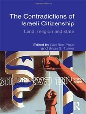 Contradictions of Israeli Citizenship : Land, Religion and State - Turner, Bryan S.