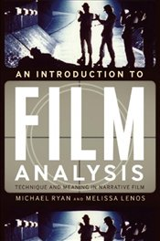 Introduction to Film Analysis : Technique and Meaning in Narrative Film - Lenos, Melissa