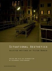 Situational Aesthetics : Selected Writings by Victor Burgin - Streitberger, Alexander