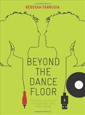 Beyond the Dance Floor : Female DJs, Technology and Electronic Dance Music Culture - Farrugia, Rebekah