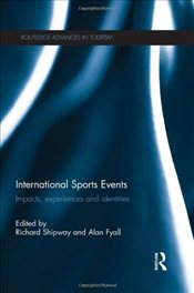 International Sports Events : Impacts, Experiences and Identities - Shipway, Richard