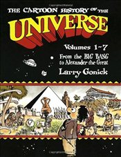 Cartoon History of the Universe : From the Big Bang to Alexander the Great Pt. 1 - Gonick, Larry