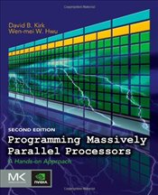 Programming Massively Parallel Processors : A Hands-on Approach - Kirk, David