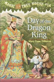 Magic Tree House #14: Day of the Dragon King - Osborne, Mary Pope