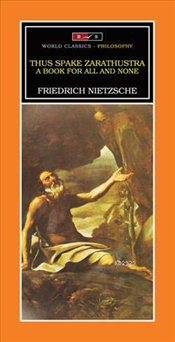 Thus Spake Zarathustra a Book For All And None - Nietzsche, Friedrich Wilhelm