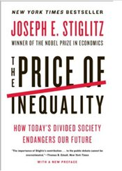 Price of Inequality : How Todays Divided Society Endangers Our Future - Stiglitz, Joseph E.