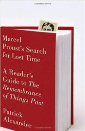Marcel Prousts Search for Lost Time : A Readers Guide to Remembrance of Things Past - Alexander, Patrick