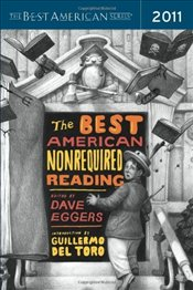Best American Nonrequired Reading 2011 - Eggers, Dave