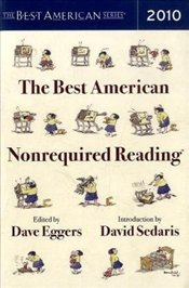 Best American Nonrequired Reading 2010 - Eggers, Dave