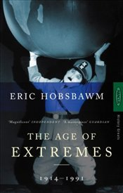 Age of Extremes : Short Twentieth Century 1914-1991 - Hobsbawm, Eric J.