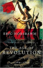 Age of Revolution 1789 - 1848 - Hobsbawm, Eric J.