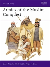 Armies of the Muslim Conquest - Nicolle, David