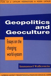 Geopolitics and Geoculture : Essays on the Changing World-System - Wallerstein, Immanuel