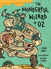 Wonderful Wizard of Oz : Illustrations by Michael Sieben - Baum, L. Frank
