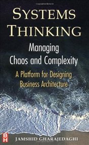 Systems Thinking : Managing Chaos and Complexity - Gharajedaghi, Jamshid