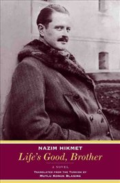 Lifes Good, Brother - Hikmet, Nazım