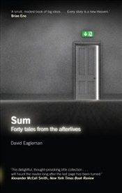 Sum : Forty Tales from the Afterlives - Eagleman, David