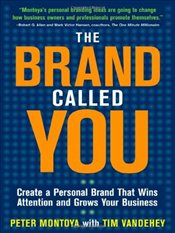 Brand Called You: Make Your Business Stand Out in a Crowded Marketplace -