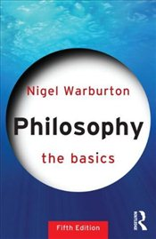 Philosophy : The Basics - Warburton, Nigel