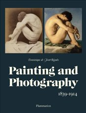 Painting and Photography : 1839-1914 - Font-Reault, Dominique
