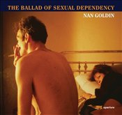 Nan Goldin : The Ballad of Sexual Dependency - Goldin, Nan