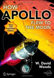 How Apollo Flew to the Moon (Springer Praxis Books / Space Exploration) - Woods, David W.