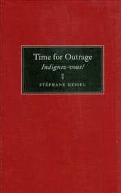 Time for Outrage : Indignez-Vous! - Hessel, Stephane