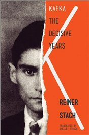 Kafka 1 : The Decisive Years - Stach, Reiner