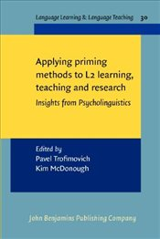 Applying priming methods to L2 learning, teaching and research: Insights from Psycholinguistics (Lan - Trofimovich, Pavel