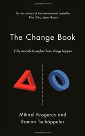 Change Book : Fifty Models to Explain How Things Happen - Krogerus, Mikael