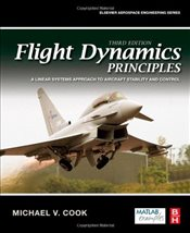 Flight Dynamics Principles 3E : A Linear Systems Approach to Aircraft Stability and Control - Cook, Michael