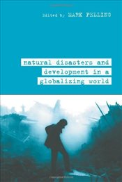 Natural Disaster and Development in a Globalizing World - Pelling, Mark