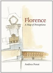 Florence : A Map of Perceptions - Ponsi, Andrea