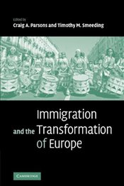 Immigration and the Transformation of Europe - Parsons, Craig A.