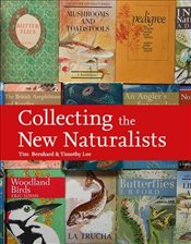 Collecting the New Naturalists - Bernhard, Tim