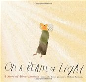 On a Beam of Light : Story of Albert Einstein - Berne, Jennifer
