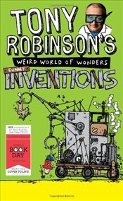Tony Robinsons Weird World of Wonders: Inventions : World Book Day Edition 2013 - Robinson, Tony