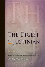 Digest of Justinian : v. 3 - Watson, Alan