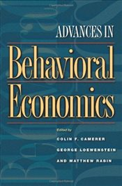 Advances in Behavioral Economics (The Roundtable Series in Behavioral Economics) - Camerer, Colin F.