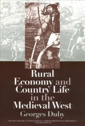 Rural Economy and Country Life in the Medieval West - Duby, Georges